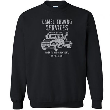 Camel Towing Services funny rude Unisex Sweatshirt