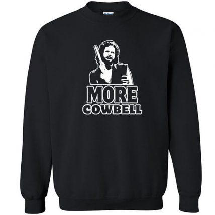 I Gotta have More Cowbell funny Unisex Sweatshirt