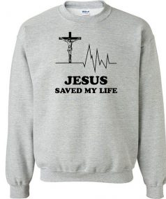 Jesus Saved my Life Unisex Sweatshirt