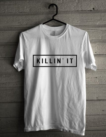 Killin'it quote funny Unisex T Shirt