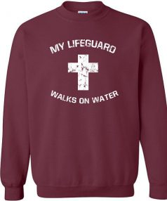 My Lifeguard walks on water Unisex Sweatshirt