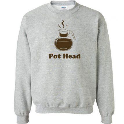Pot Head funny caffeine Unisex Sweatshirt