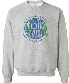 Prestige Worldwide funny Unisex Sweatshirt