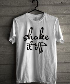 Shake it off Unisex T Shirt
