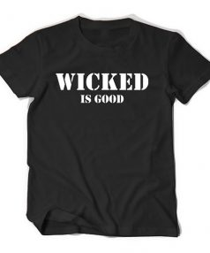 Wicked is good Maze Unisex T Shirt