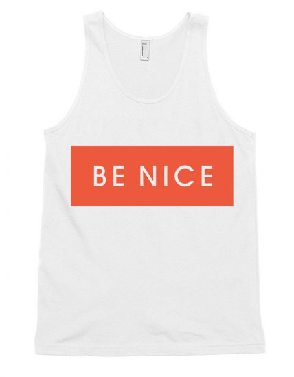 Be Nice funny quote Unisex Tank Top