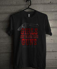 Girls Just Wanna Have Guns Unisex T Shirt