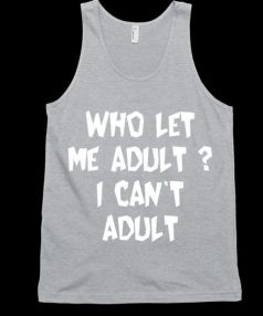 I Can't Adult Unisex Tank Top
