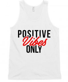 Positive Vibes Only Unisex Tank Top