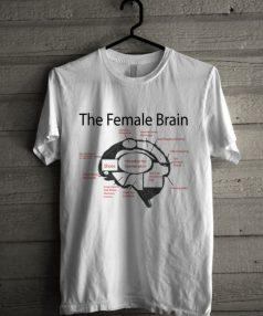 The Female Brain Unisex T Shirt