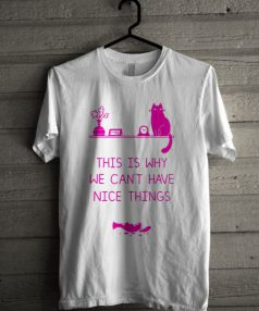 This is why we can't have nice things Unisex T Shirt