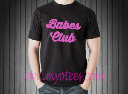 Babes Club Unisex T Shirt