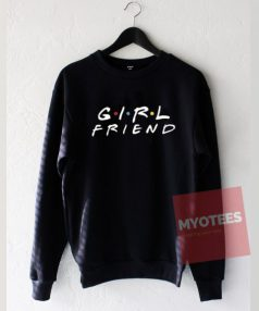 Girl Friend Unisex Sweatshirt