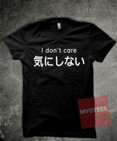 I don't Care Unisex T Shirt