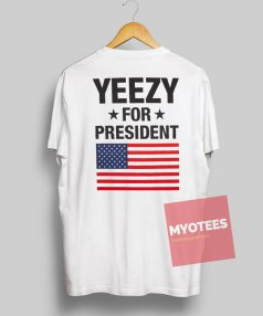 Yeezy for President Back Unisex T Shirt