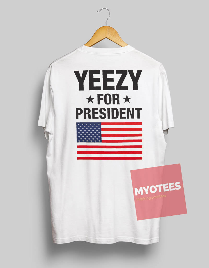 1774e242d ... Yeezy for President Back Unisex T Shirt MY O TEES
