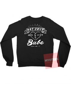 Not Your Babe Unisex Sweatshirt