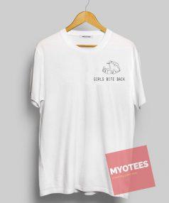 Girls Bite Back Unisex T Shirt