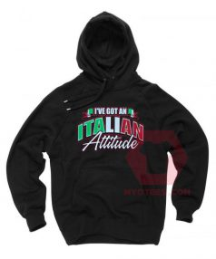 I've Got an Italian Attitude Unisex Adult Hoodie