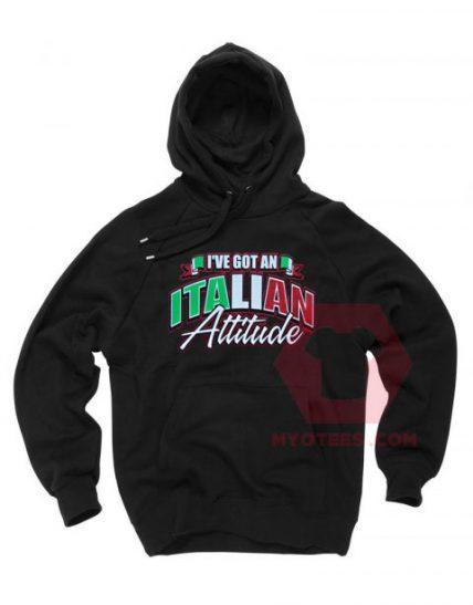 I've Got an Italian Attitude Unisex Adult Hoodie
