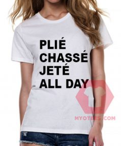 Plie Chasse Jete All Day Unisex T Shirt