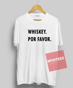 Whiskey Por Favor Unisex T Shirt