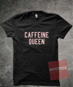 Caffeine Queen Unisex T Shirt