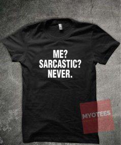 Me Sarcastic Never Unisex T Shirt