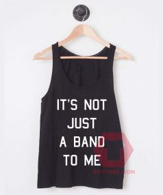 It's Not Just a Band to Me Unisex Tank Top