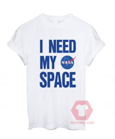 I Need My Space Nasa Unisex T Shirt