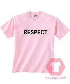 Respect Unisex T Shirt