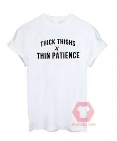 Thick Thighs Thin Patience Unisex T Shirt