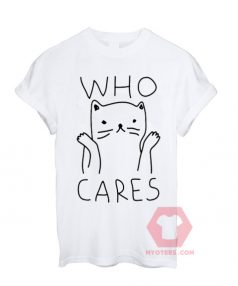 Who Cares Cute Cat Unisex T Shirt