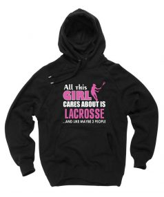 All this Girl Cares About is Lacrosse Unisex Adult Hoodie