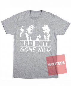 Best T shirts Bad Boys Gone Wild Unisex on Sale