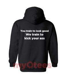 New Hoodie You Train To Look Good Unisex on Sale