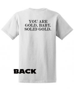Custom Tees You are Gold Baby Solid Gold Unisex on Sale