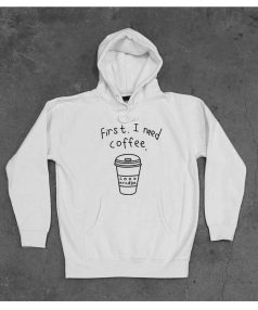 New Hoodie First I Need Coffee Unisex on Sale