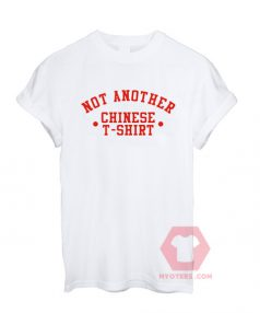 Custom Tees Not Another Chinese Unisex on Sale