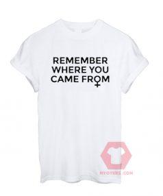 Custom Tees Remember Where You Unisex on Sale