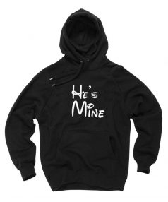 New Hoodie He's Mine Unisex on Sale