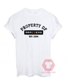 Custom Tees Property Of Brazzers Unisex On Sale