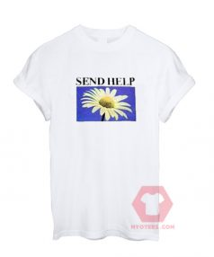 Custom Tees Send Help Flower Unisex On Sale