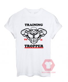 Custom Tees Traning To Be Tropper Unisex On Sale