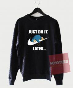 Cheap Custom Just Do It Snorlax Pokemon Unisex Sweatshirt