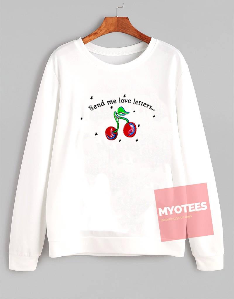 Cheap custom send me love letters unisex sweatshirt myotees for Letters for sweatshirts
