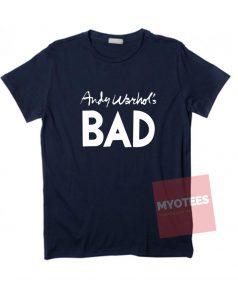 Cheap Custom Tees Andy Warhols Bad On Sale