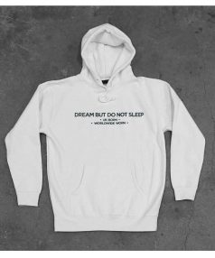 Cheap Custom Dream But Do Not Sleep Hoodie On Sale