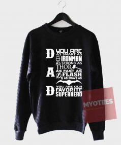 Affordable Custom Dad Favorite Super Hero Sweatshirt