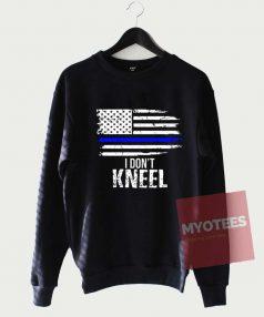 Affordable Custom I Don't Kneel Sweatshirt